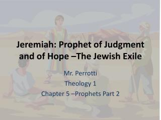 Jeremiah: Prophet of Judgment and of Hope –The Jewish Exile
