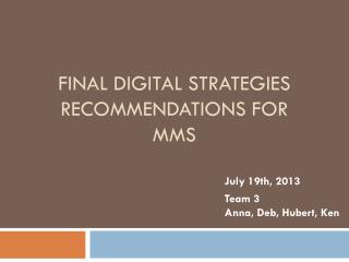 Final digital strategies recommendations for mms
