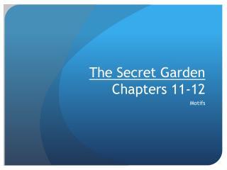 The Secret Garden  Chapters 11-12