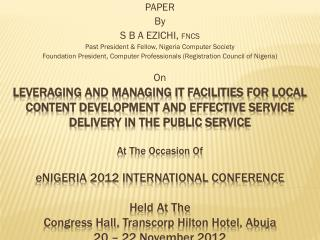 PAPER  By S B A EZICHI,  FNCS Past President & Fellow, Nigeria Computer Society