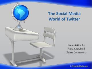 The Social Media World of Twitter