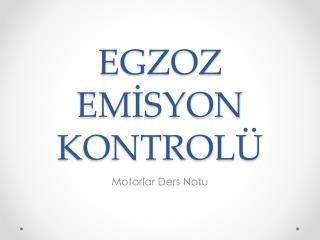 EGZOZ EMİSYON KONTROLÜ