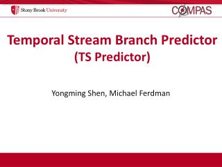 Temporal Stream Branch Predictor (TS Predictor)