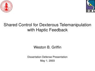 Shared Control for Dexterous Telemanipulation with Haptic ...