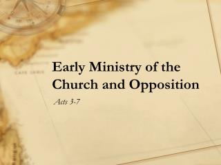 Early  Ministry of the Church  and Opposition
