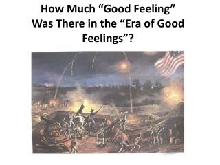 "How Much ""Good Feeling""  Was There in the ""Era of Good Feelings""?"