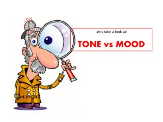 Let's  take a look at: TONE  vs  MOOD