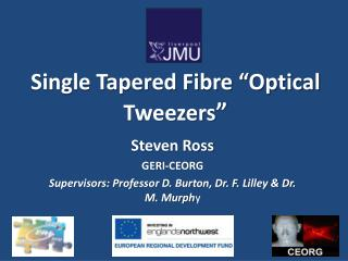 "Single Tapered Fibre ""Optical Tweezers """