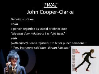 TWAT John  Cooper-Clarke