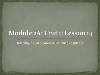 Module 2A: Unit 1: Lesson 14