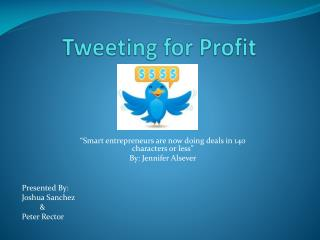Tweeting for Profit