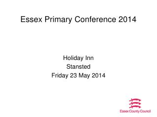 Essex Primary Conference 2014