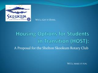 Housing Options for Students                    in Transition (HOST):