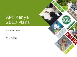 APF Kenya 2013 Plans