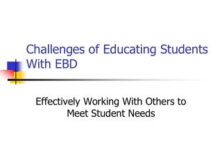 Challenges of Educating Students With EBD