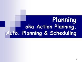Planning aka Action Planning