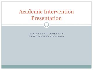 Academic Intervention Presentation