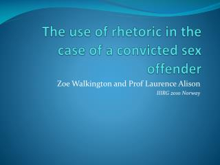 The use of rhetoric in the case of a convicted sex offender