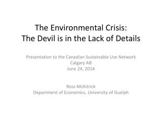 The Environmental Crisis: The Devil is in the Lack of Details