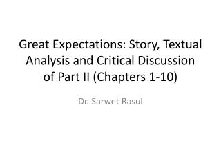Great  Expectations: Story, Textual Analysis and Critical Discussion of Part II (Chapters 1-10)