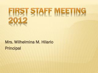 FIRST STAFF MEETING 2012