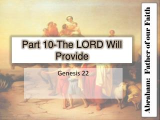 Part  10-The LORD Will Provide