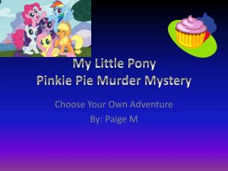 My Little Pony Pinkie Pie Murder Mystery
