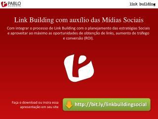 Link Building com auxílio das  M ídias Sociais
