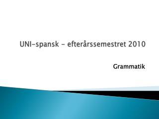 UNI-spansk  - efterårssemestret 2010