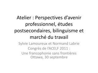 Sylvie Lamoureux et Normand Labrie Congrès de l'ACELF 2011 :