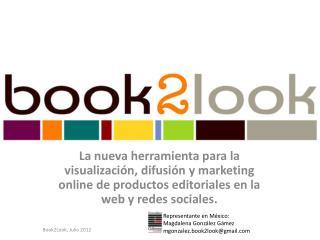 Representante en México: Magdalena González Gámez m gonzalez.book2look@gmail.com