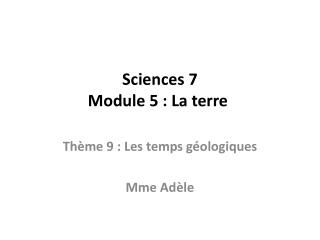 Sciences 7 Module 5 : La terre