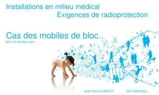 Installations  en milieu médical  Exigences de radioprotection Cas des mobiles de  bloc