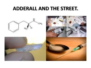 ADDERALL AND THE STREET.