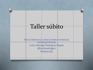 Taller súbito