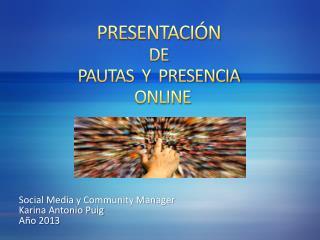 PRESENTACIÓN  DE  PAUTAS  Y  PRESENCIA   ONLINE