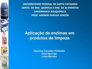 o de enzimas em produtos de limpeza - UFSC