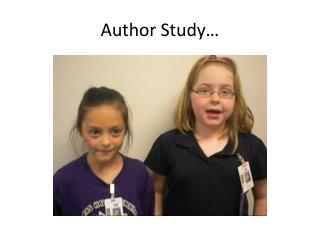 Author Study…
