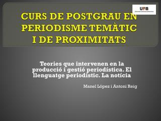 CURS DE POSTGRAU EN PERIODISME TEMÀTIC I DE PROXIMITATS