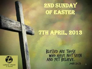 2nd Sunday  Of Easter 7th April, 2013