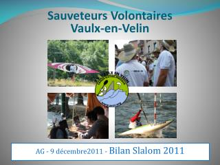 AG - 9 décembre2011 -  Bilan Slalom 2011