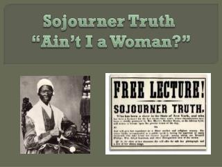 "Sojourner Truth  "" Ain't  I a Woman?"""