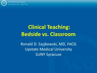 Clinical Teaching: Bedside vs. Classroom