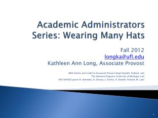 Academic Administrators Series: Wearing Many Hats