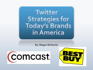Twitter Strategies for Today's Brands in America