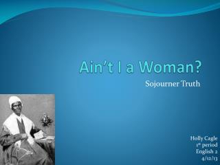 Ain't I a Woman?