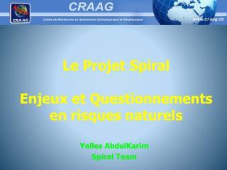 Le Projet Spiral Enjeux et Questionnements  en risques naturels