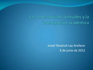 Las redes sociales virtuales y la  investigación académica