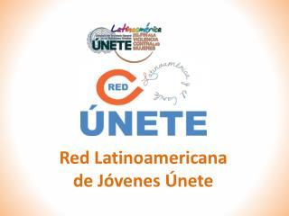 Red Latinoamericana  de Jóvenes Únete