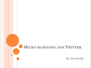 Micro blogging and Twitter